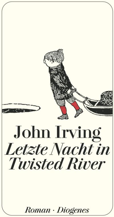 Letzte Nacht in Twisted River (John Irving) © Diogenes Verlag